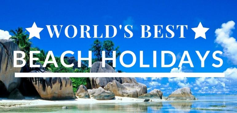 The World's Best Beach Holidays